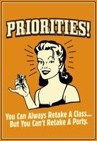 Priorities Prioritäten Blechschild Schild gewölbt Metal Tin Sign 20 x 30 cm