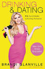 Drinking and Dating: P.S. Social Media Is Ruining Romance by Brandi Glanville