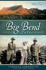 Big Bend Tales by Mike Cox (2011, Paperback)