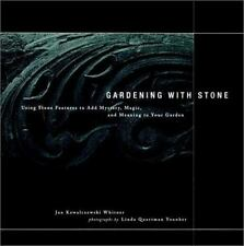 Gardening with Stone: Using Stone Features to Add Mystery, Magic, and Meaning to