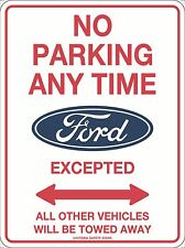 No Parking Anytime Ford Excepted Sign Metal 300x225mm