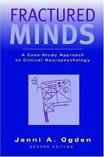 Fractured Minds : A Case-Study Approach to Clinical Neuropsychology by Jenni...
