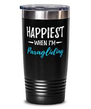 Paragliding Happiest 20oz Tumbler Travel Mug Funny Paraglider Gift Idea