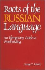 Roots of the Russian Language: An Elementary Guide to Wordbuilding (NTC Russian