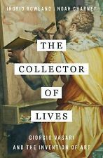 The Collector of Lives: Giorgio Vasari and the Invention of Art (Hardback or Cas
