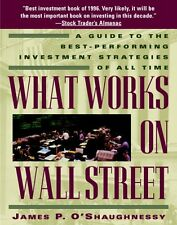 What Works on Wall Street: A Guide to the Best-Performing Investment Strategies