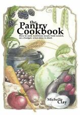 The Pantry Cookbook : How to cook nutritious meals from scratch, on a budget,...