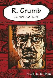R. CRUMB CONVERSATIONS 2004 1ST EDN FRITZ THE CAT MR. NATURAL UNDERGROUND COMIX