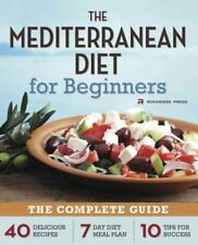 The Mediterranean Diet for Beginners : The Complete Guide - 40 Delicious...