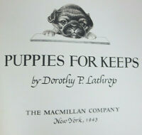 PUPPIES FOR KEEPS by Dorothy P. Lathrop 1943 1st PRINTING -  HARDBACK DOG BOOK