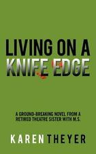Living on a Knife Edge by Theyer  New 9781452021997 Fast Free Shipping-,