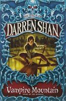 Vampire Mountain (The Saga of Darren Shan, Book 4),Darren Shan