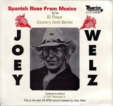 JOEY WELZ Spanish Rose From Mexico ((NEW UNPLAYED 45**)) from 1992