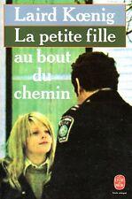LAIRD KOENIG / LA PETITE FILLE AU BOUT DU CHEMIN / POCHE THRILLER