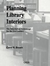 Planning Library Interiors : The Selection of Furnishings for the 21st...