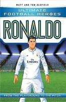 Ronaldo (Ultimate Football Heroes) - Collect Them All! by Tom Oldfield, Matt Old