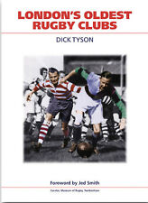 LONDON'S OLDEST RUGBY CLUBS BOOK BY DICK TYSON