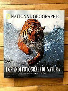 National Geographic - I grandi fotografi di natura - John G. Mitchell