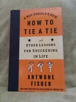 a boy should know how to tie a tie and other lessons for succeding in life-fishe