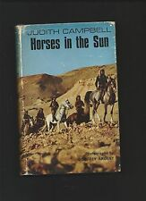 Horses in the Sun by Judith Campbell ( 1st ed. HBack 1966 )