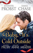 Baby, It's Cold Outside by Kristen Proby, Kate Meader, Jennifer Probst, Emma...