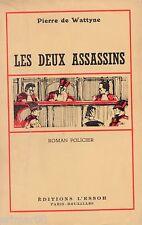 Les deux assassins //  Pierre de WATTYNE // Policier // 1943 // 1 ère Edition