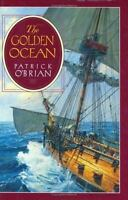 The Golden Ocean Hardcover Patrick O'Brian