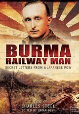 Burma Railway Man: Secret Letters from a Japanese POW,Charles Steel, Brian Best