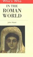 Who's Who in the Roman World, Hardcover by Hazel, John, Brand New, Free P&P i...