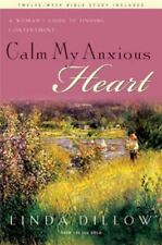 Calm My Anxious Heart: A Woman's Guide to Finding Contentment TH1NK Reference C