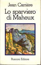 LO SPARVIERO DI MAHEUX PRIMA EDIZIONE CARRERE JEAN  RUSCONI LIBRI 1973