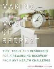Excellent, Making the Most of Bed Rest: Tips, Tools, and Resources for a Rewardi