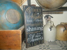 PRIMITIVE CHRISTMAS SIGN~~O'HOLY NIGHT THE STARS ARE BRIGHTLY SHINING~~SAVIOR