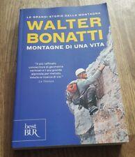 Walter Bonatti Montagne di una vita BUR Biblioteca Univ. Rizzoli