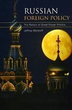 Russian Foreign Policy: The Return of Great Power Politics (Council on Foreign R