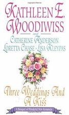 Three Weddings and a Kiss by Kathleen E. Woodiwiss, Lisa Kleypas, Loretta Chase,