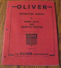 * Original!  Oliver OC-12 Gas Crawler Tractor Operators Instruction Manual 1956