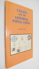Canada and the Universal Postal Union 1878-1900 by George Ariken 1992