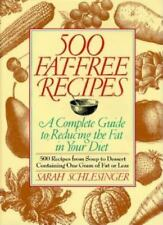500 Hundred Fat-Free Recipes : A Complete Guide to Reducing the Fat in Your Diet