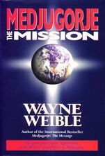 Medjugorje the Mission by Wayne Weible (1994, Paperback)