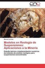Modelos En Reologia de Suspensiones: Aplicaciones a la Mineria (Paperback or Sof