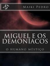 Miguel e Os Demoníacos : O Humano Mêstiço by maiki m.k (2014, Paperback)