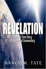 Revelation : The End Time Story, A Devotional Commentary by Nancy M. Tate...