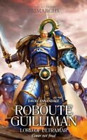 Roboute Guilliman Lord of Ultramar by David Annandale 9781784964412 | Brand New