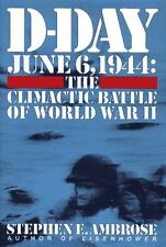 D-Day June 6, 1944: The Climactic Battle of World