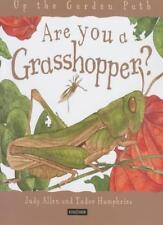 Are You a Grasshopper? (Up the Garden Path),Judy Allen, Tudor Humphries