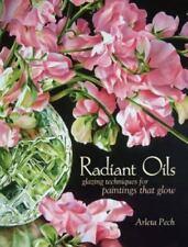 RADIANT OILS Glazing Techniques Paintings That Glow Arleta Pech EUC DJ HC BOOK