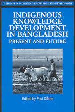 USED (VG) Indigenous Knowledge Development in Bangladesh: Present and Future (In