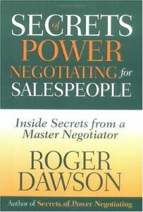 Secrets of Power Negotiating for Salespeople : Inside Secrets from a Master...