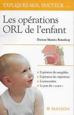 MEDECINE - SANTE / LES OPERATIONS ORL DE L'ENFANT - Dr M. ROTENBERG - ED. MASSON